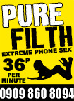Pure Filth Phone Sex - 35p